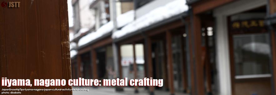 JapanSnowtripTips-iiyama-nagano-japan-cultural-activity-metal-craft