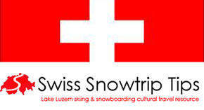 Swiss Snowtrip Tips - Lake Luzern Skiing & Snowboarding Cultural Travel Resource